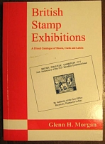 Literature British Stamp Exhibitions by Morgan 165pp illus - souvenir sheets che